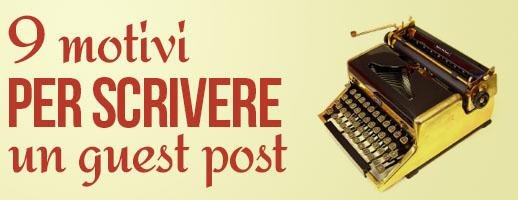 7 validi motivi per scrivere un guest post