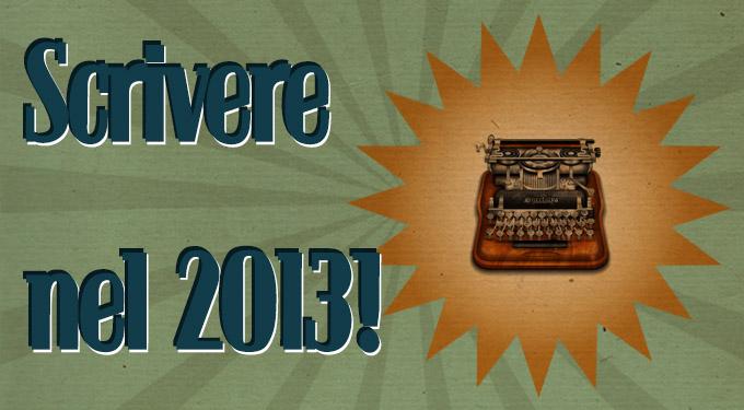 Scrivere nel 2013