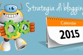 Blogging nel 2015: la strategia vincente