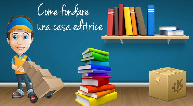 Come fondare una casa editrice