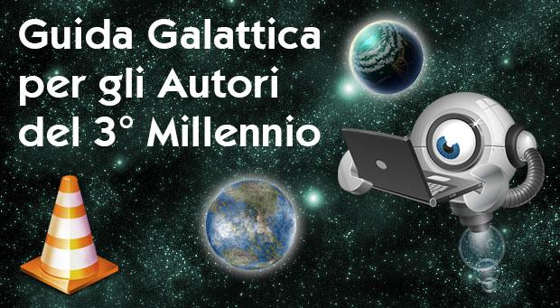 Guida galattica per gli autori del terzo millennio