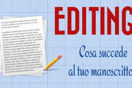 Editing: cosa succede al tuo manoscritto?