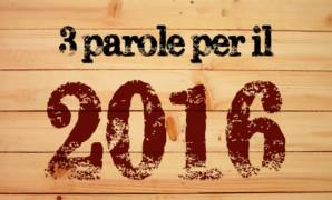3 parole per il 2016