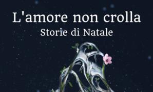 Storie di Natale – L'amore non crolla