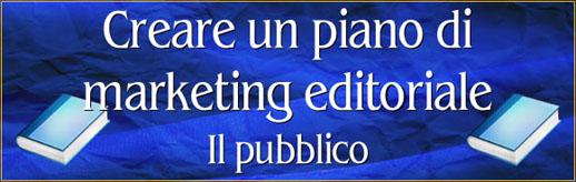 Come creare un piano di marketing per un libro #2 – Il pubblico