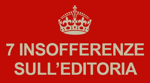 7 insofferenze sull'editoria italiana