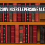 Come convincere le persone a leggere (di più)