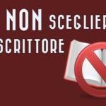 Come NON scegliere uno scrittore