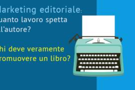 Marketing editoriale: quanto lavoro spetta all'autore?