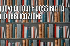 Nuovi autori e possibilità di pubblicazione