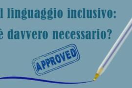Il linguaggio inclusivo è davvero necessario?