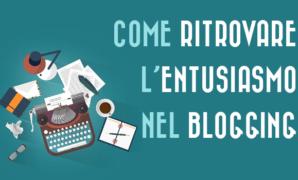 Come ritrovare l'entusiasmo nel blogging