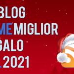 Oggi un blog è il tuo miglior regalo