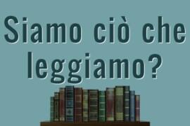 Siamo ciò che leggiamo?